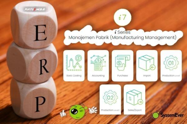 Produk i7 series SystemEver software ERP terbaik industri manufaktur pergudangan